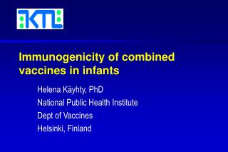 Immunogenicity of combined vaccines in infants