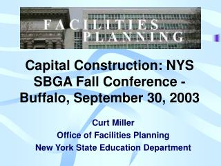 Capital Construction: NYS SBGA Fall Conference - Buffalo, September 30, 2003