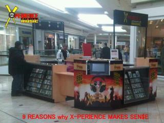 9 REASONS why X-PERIENCE MAKES SEN$E