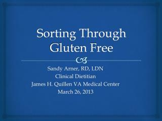 Sorting Through    Gluten Free