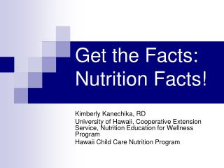Get the Facts:  Nutrition Facts!