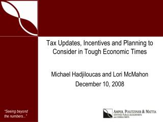 Tax Updates, Incentives and Planning to Consider in Tough Economic Times