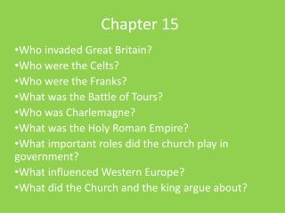 Who invaded Great Britain Who were the Celts Who were the Franks What was the Battle of Tours Who was Charlemagne What w