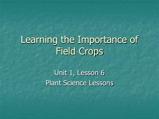 Learning the Importance of Field Crops