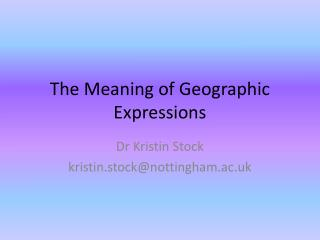 The Meaning of Geographic Expressions