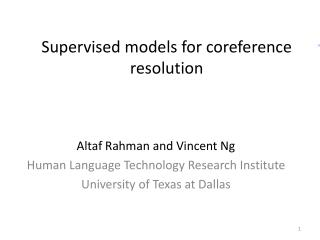 Supervised models for coreference resolution