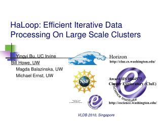 HaLoop: Efficient Iterative Data Processing On Large Scale Clusters