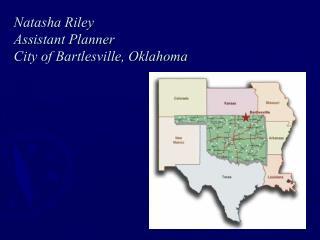 Natasha Riley Assistant Planner City of Bartlesville, Oklahoma