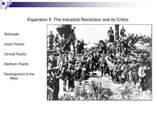 Expansion II: The Industrial Revolution and its Critics