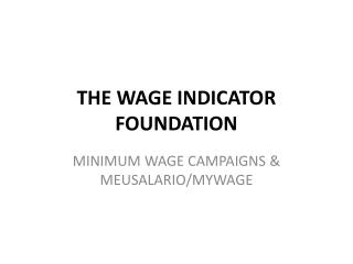 THE WAGE INDICATOR FOUNDATION