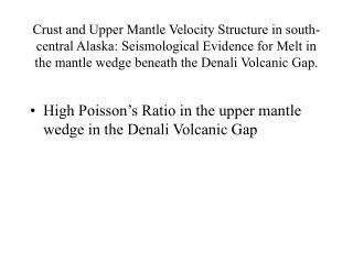 Crust and Upper Mantle Velocity Structure in south-central Alaska: Seismological Evidence for Melt in the mantle wedge b