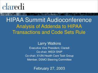 hipaa summit audioconference analysis of addenda to hipaa transactions and code sets rule