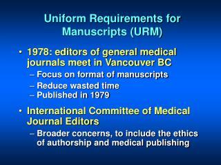 Uniform Requirements for Manuscripts (URM)
