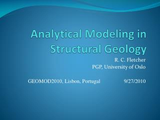 Analytical Modeling in  Structural Geology