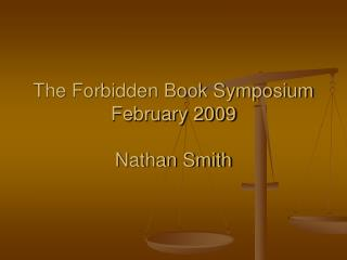 Father of the English Bible The Forbidden Book Symposium February 2009 Nathan Smith