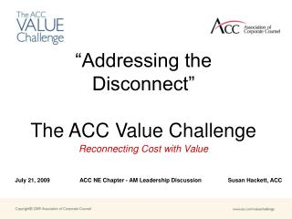 """Addressing the Disconnect"" The ACC Value Challenge"