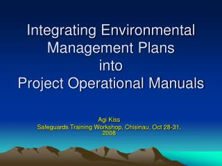 Integrating Environmental Management Plans into Project Operational Manuals