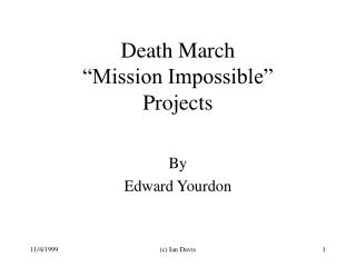 Death March  Mission Impossible  Projects