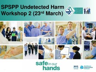 SPSPP Undetected Harm Workshop 2 (23 rd  March)