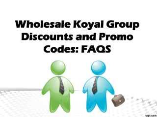Wholesale Koyal Group Discounts and Promo Codes: FAQS