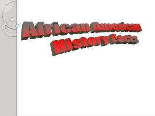 African American  History Facts