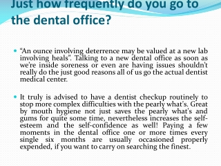 Just how frequently do you go to the dental office?