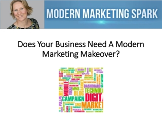 Does Your Business Need A Modern Marketing Makeover?