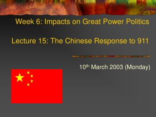 Week 6: Impacts on Great Power Politics Lecture 15: The Chinese Response to 911