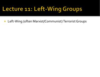 Lecture 11: Left-Wing Groups