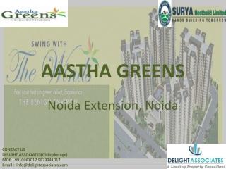 Aastha Greens Noida Extension, Noida 0%Brokerage Available 1