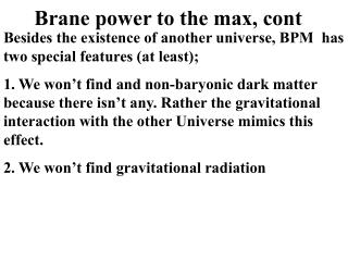 Brane power to the max, cont