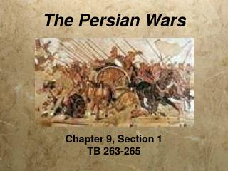 The Persian Wars Chapter 9, Section 1 TB 263-265