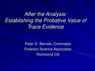After the Analysis: Establishing the Probative Value of Trace Evidence