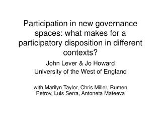 Participation in new governance spaces: what makes for a participatory disposition in different contexts?