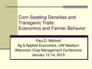 Corn Seeding Densities and Transgenic Traits: Economics and Farmer Behavior