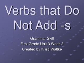 Verbs that Do Not Add -s