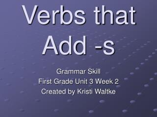 Verbs that Add -s