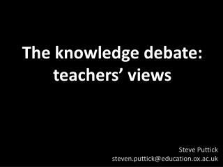 The knowledge debate: teachers' views
