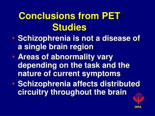Conclusions from PET Studies