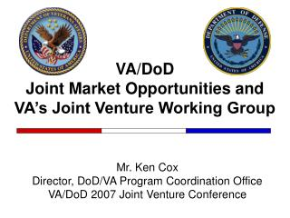 VA/DoD Joint Market Opportunities and VA's Joint Venture Working Group
