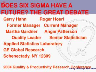 DOES SIX SIGMA HAVE A FUTURE THE GREAT DEBATE