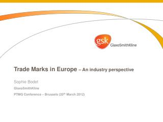 Trade Marks in Europe  – An industry perspective