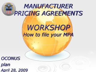 MANUFACTURER PRICING AGREEMENTS WORKSHOP How to file your MPA