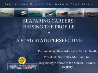 SEAFARING CAREERS: RAISING THE PROFILE * A FLAG STATE PERSPECTIVE