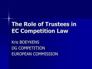The Role of Trustees in EC Competition Law
