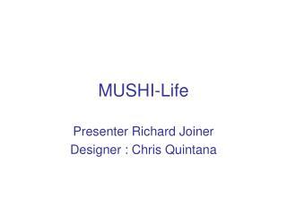 MUSHI-Life
