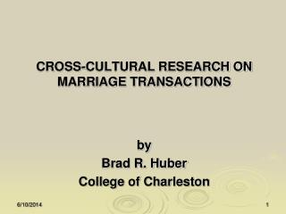 CROSS-CULTURAL RESEARCH ON MARRIAGE TRANSACTIONS