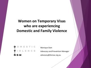 Monique Dam Advocacy and Prevention Manager advocacy@dvnsw.au