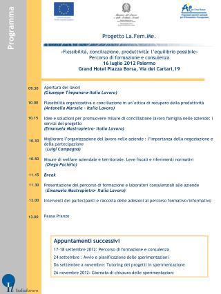 Progetto La.Fem.Me. «Flessibilità, conciliazione, produttività: l'equilibrio possibile» Percorso di formazione e consul