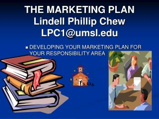 THE MARKETING PLAN Lindell Phillip Chew LPC1@umsl.edu
